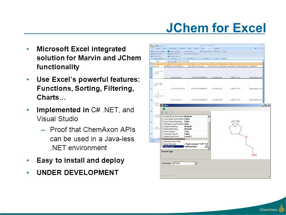 JChem for Excel Microsoft Excel integrated solution for Marvin and JChem functionality.