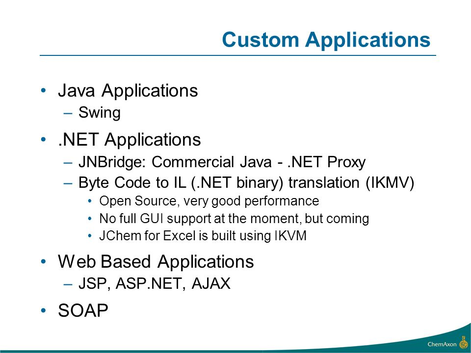 Custom Applications Java Applications .NET Applications