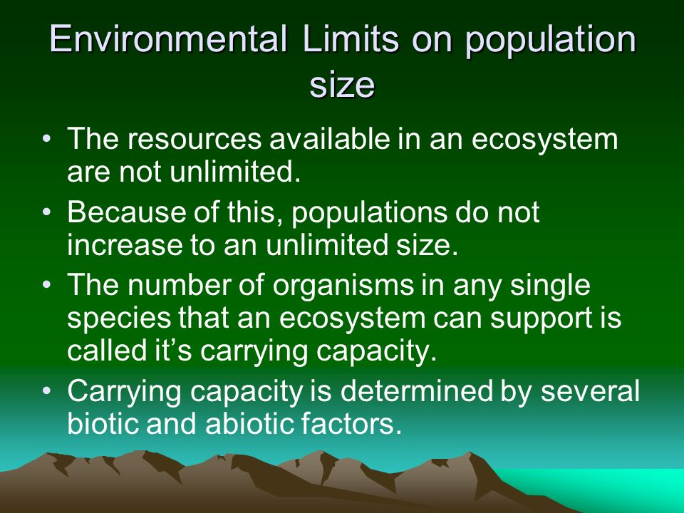 Environmental Limits on population size