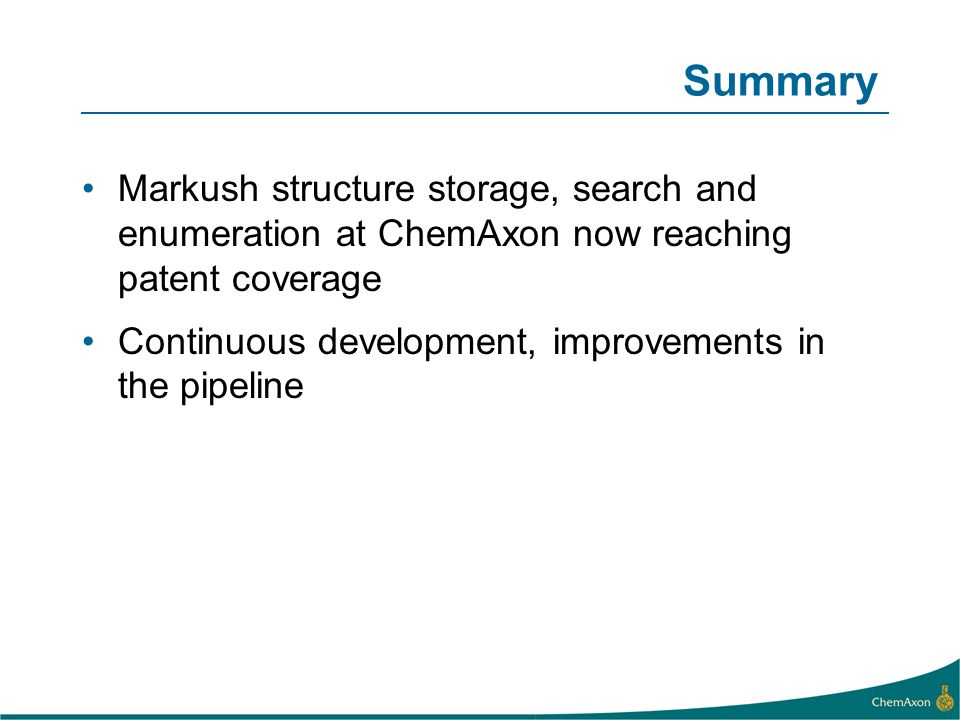 Summary Markush structure storage, search and enumeration at ChemAxon now reaching patent coverage.