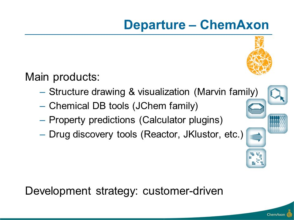 Departure – ChemAxon Main products: