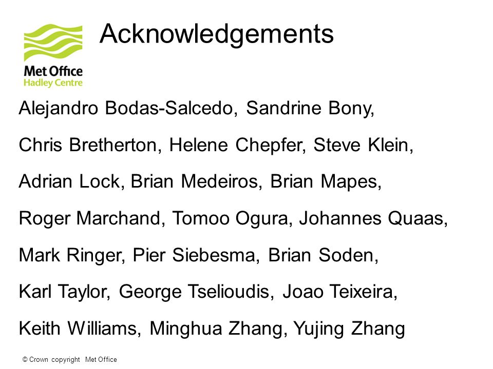 Acknowledgements Alejandro Bodas-Salcedo, Sandrine Bony,