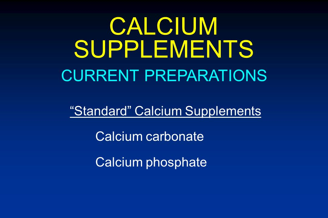 CALCIUM SUPPLEMENTS CURRENT PREPARATIONS