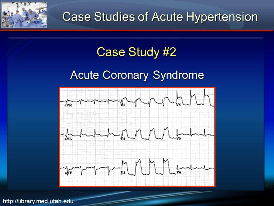 Case Studies of Acute Hypertension
