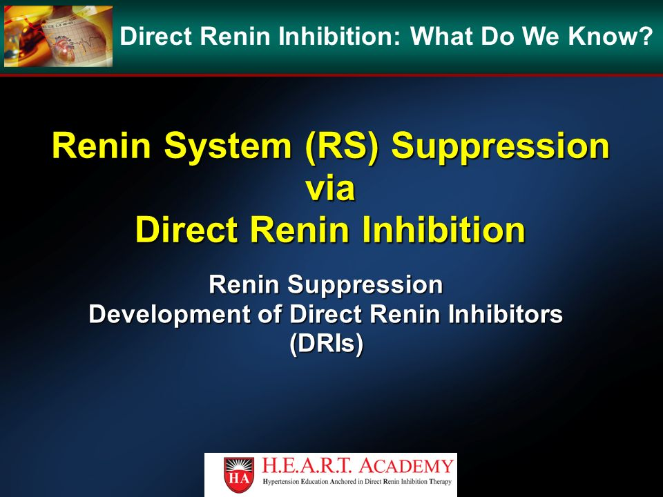 Renin System (RS) Suppression via Direct Renin Inhibition