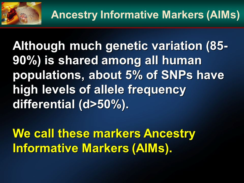 Ancestry Informative Markers (AIMs)