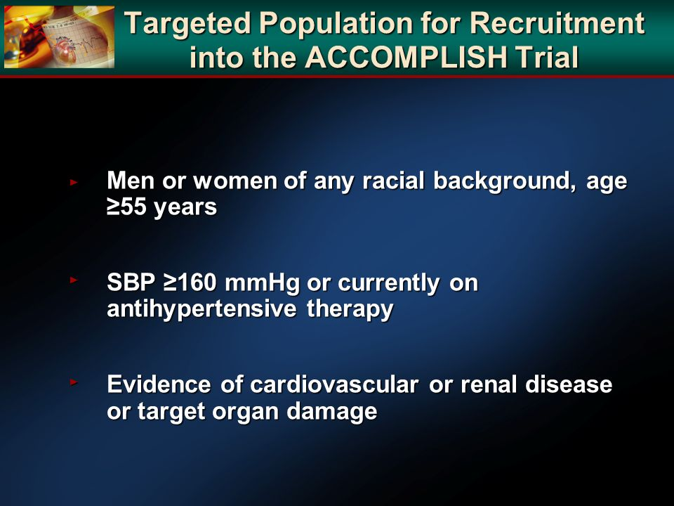 Targeted Population for Recruitment into the ACCOMPLISH Trial