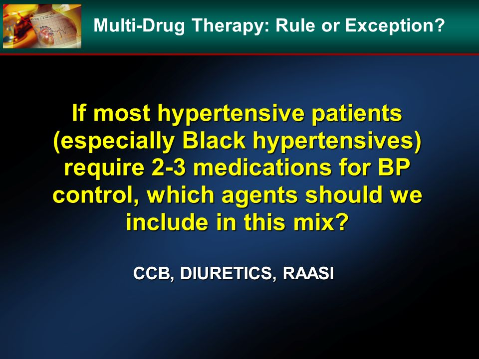Multi-Drug Therapy: Rule or Exception