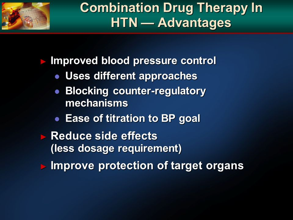 Combination Drug Therapy In HTN — Advantages