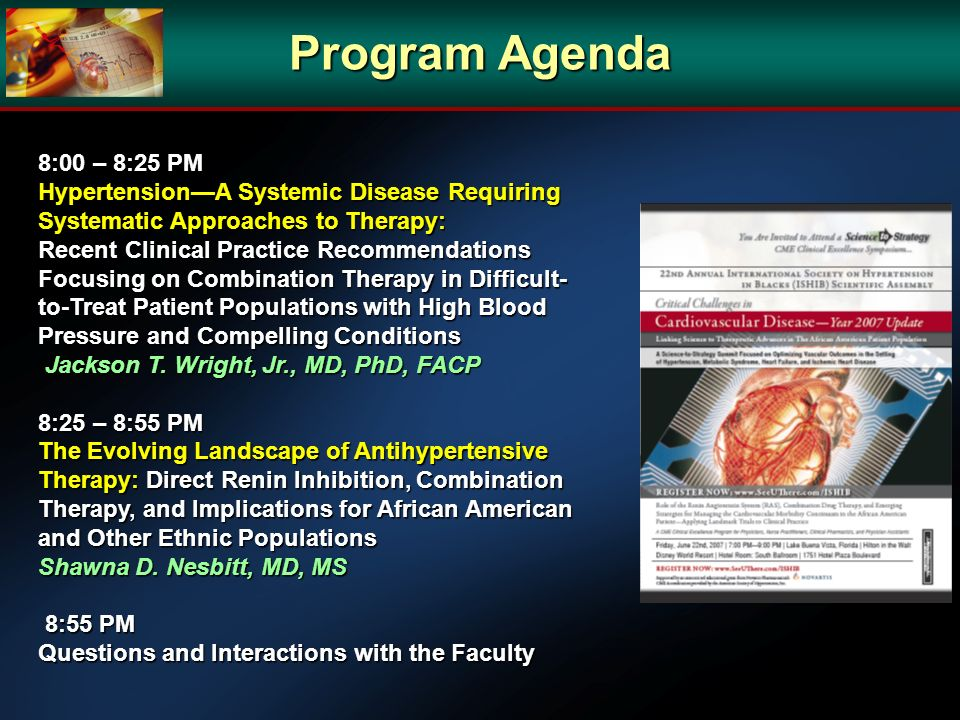 Program Agenda 8:00 – 8:25 PM. Hypertension—A Systemic Disease Requiring Systematic Approaches to Therapy: