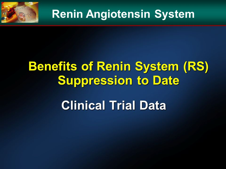 Benefits of Renin System (RS) Suppression to Date