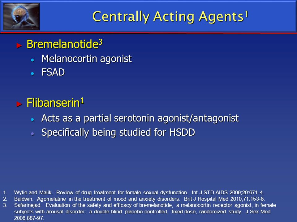 Centrally Acting Agents1