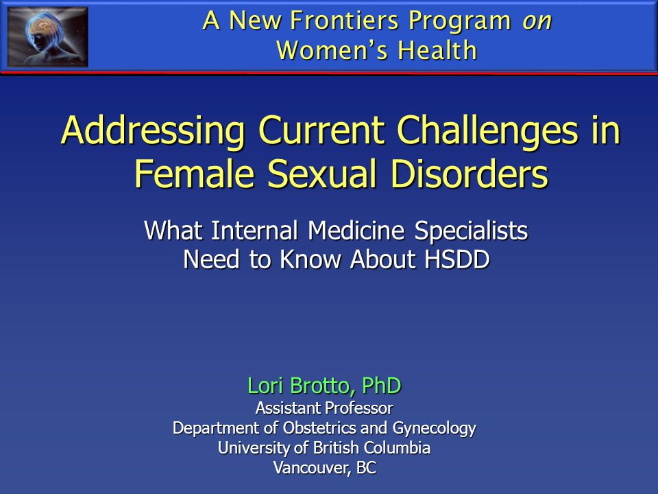 Addressing Current Challenges in Female Sexual Disorders