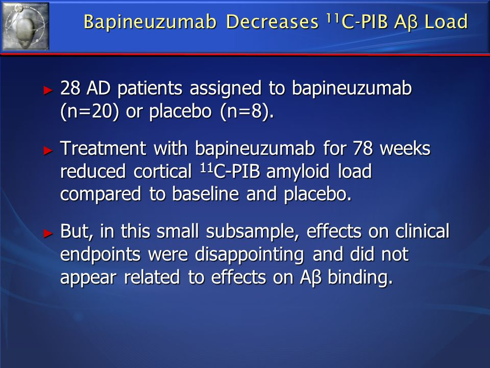 Bapineuzumab Decreases 11C-PIB Aβ Load