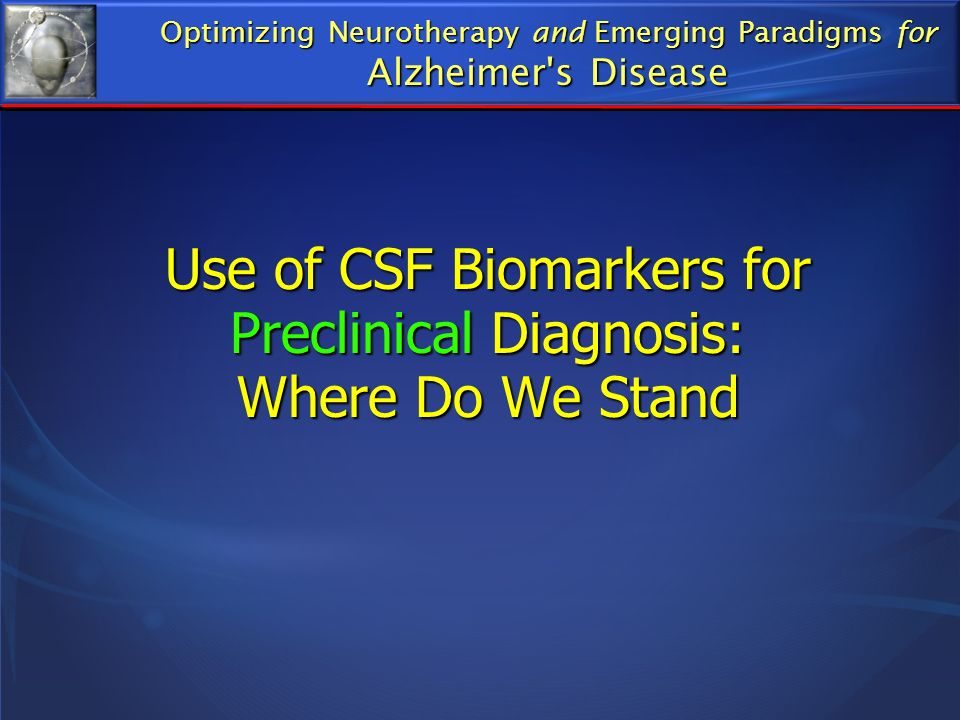 Use of CSF Biomarkers for Preclinical Diagnosis: Where Do We Stand