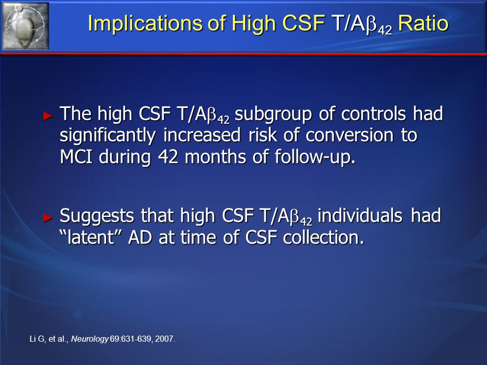 Implications of High CSF T/A42 Ratio