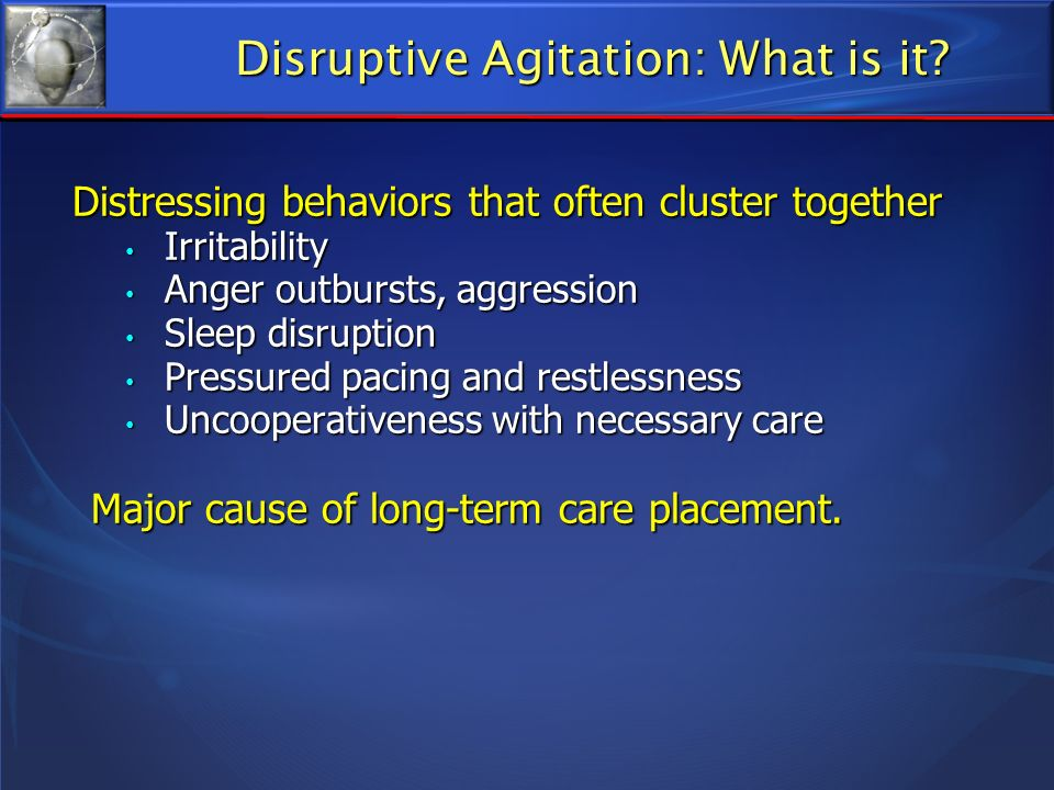 Disruptive Agitation: What is it