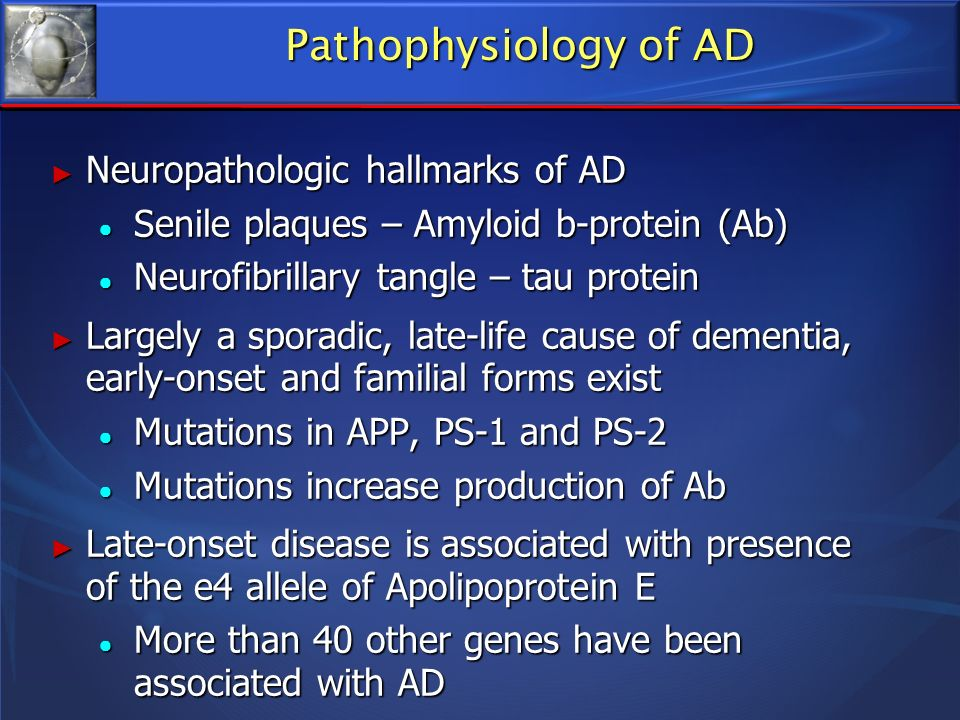 Pathophysiology of AD Neuropathologic hallmarks of AD