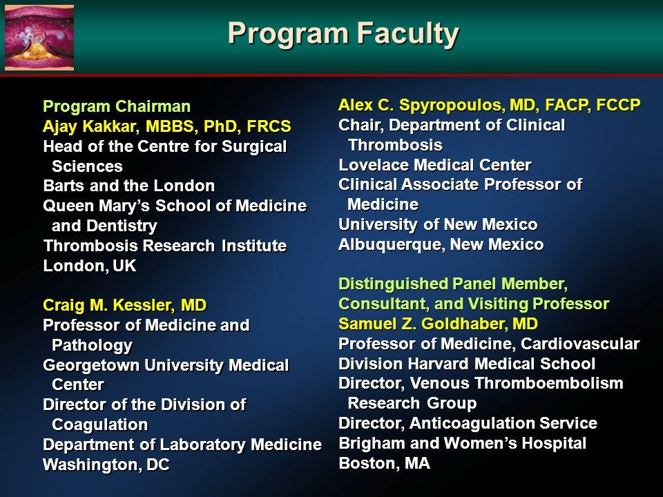 Program Faculty Program Chairman Alex C. Spyropoulos, MD, FACP, FCCP