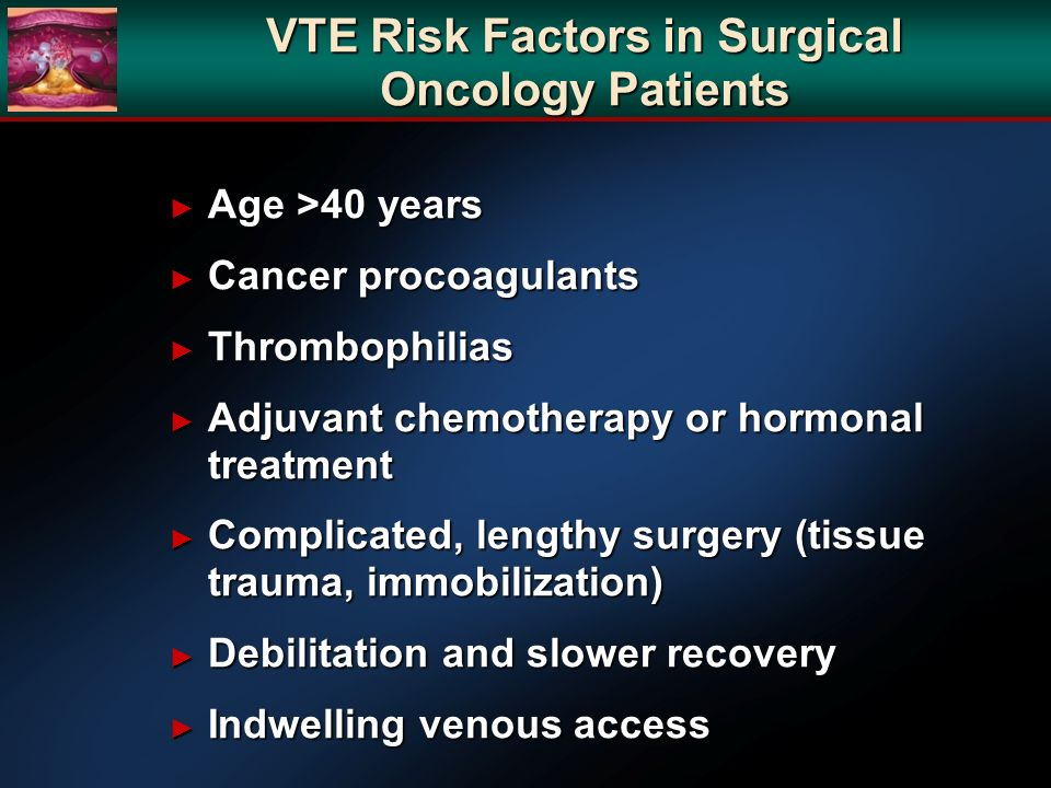 VTE Risk Factors in Surgical Oncology Patients