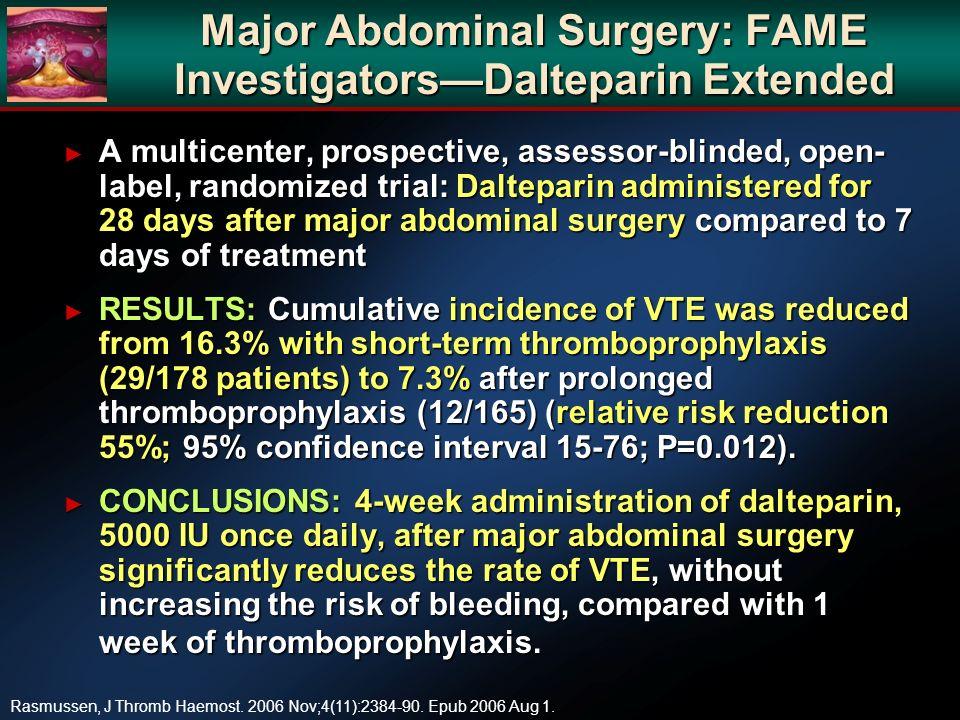 Major Abdominal Surgery: FAME Investigators—Dalteparin Extended