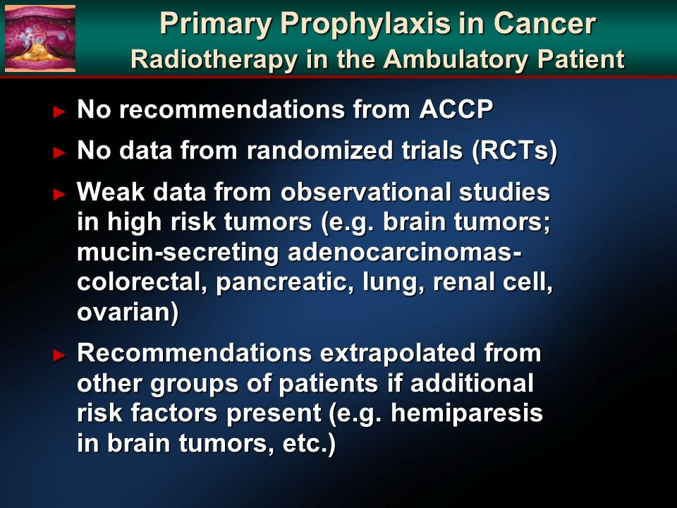 Primary Prophylaxis in Cancer Radiotherapy in the Ambulatory Patient