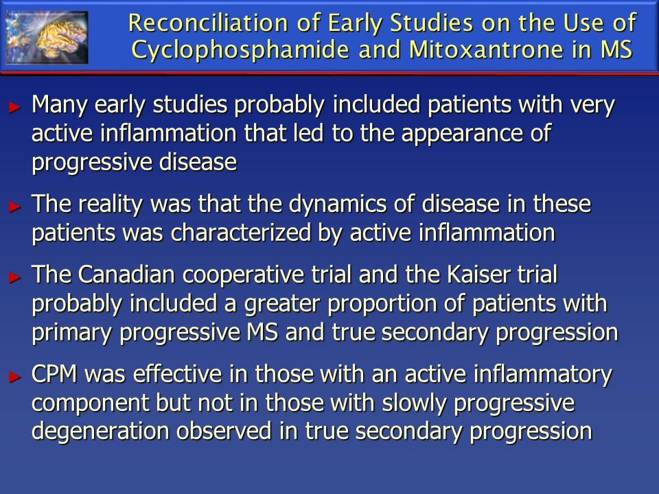 Reconciliation of Early Studies on the Use of Cyclophosphamide and Mitoxantrone in MS