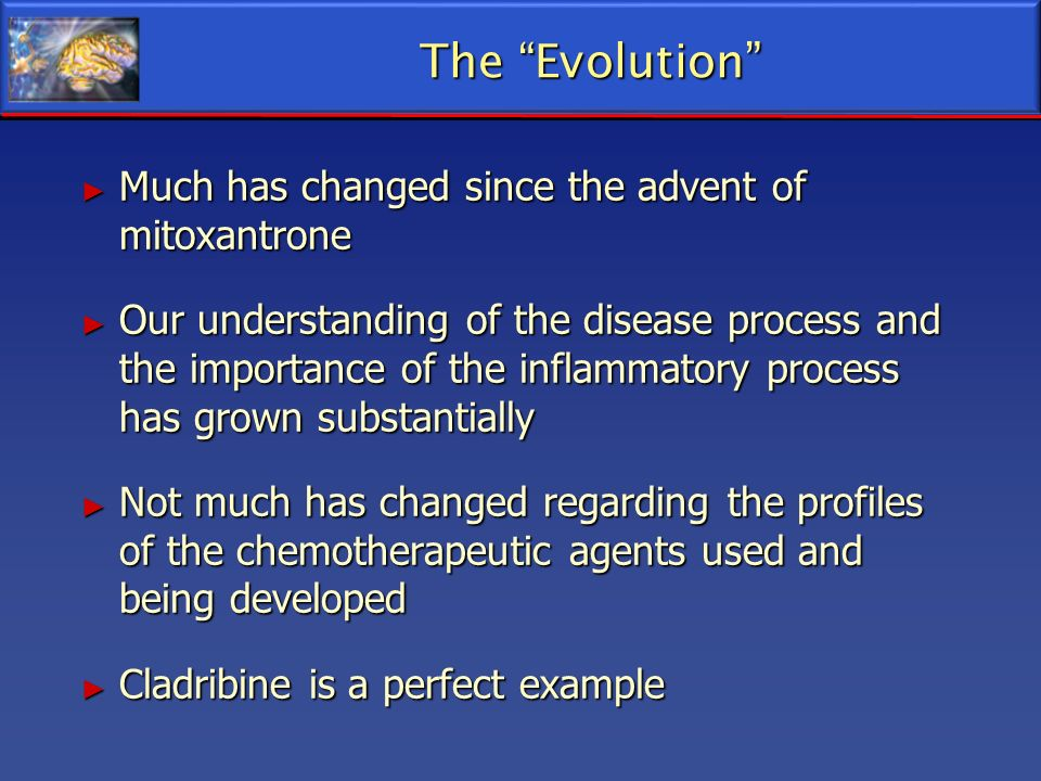 The Evolution Much has changed since the advent of mitoxantrone