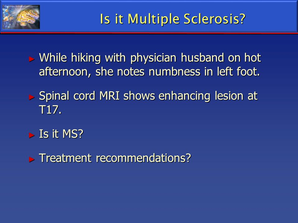 Is it Multiple Sclerosis
