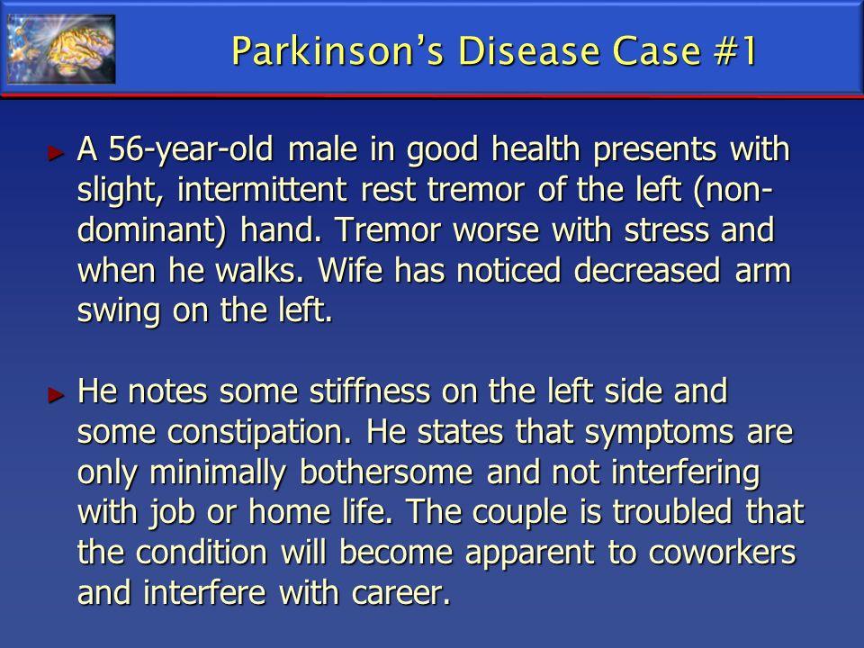 Parkinson's Disease Case #1