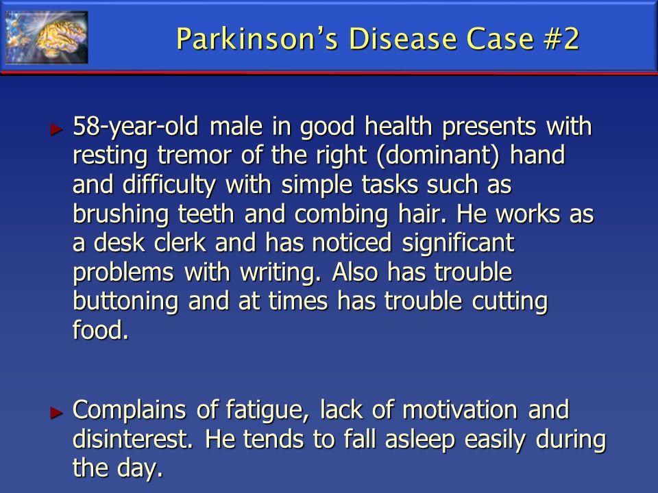 Parkinson's Disease Case #2