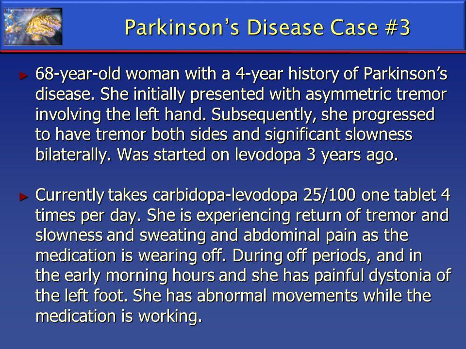 Parkinson's Disease Case #3