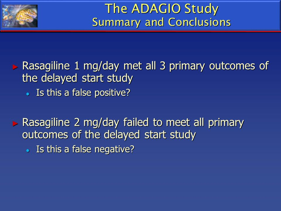 The ADAGIO Study Summary and Conclusions