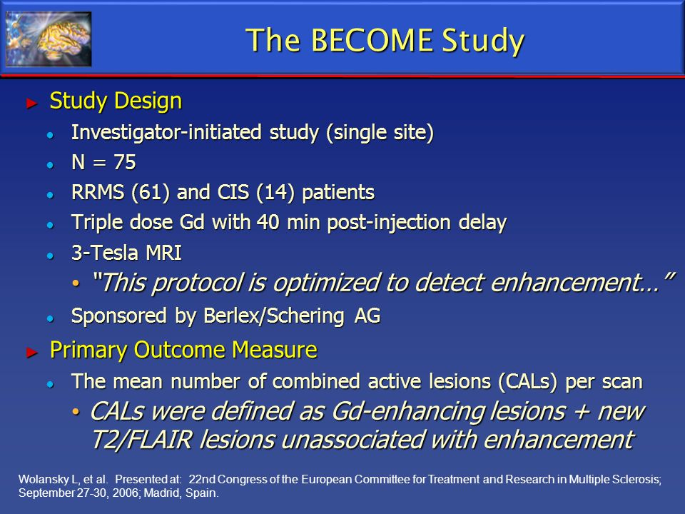The BECOME Study This protocol is optimized to detect enhancement…