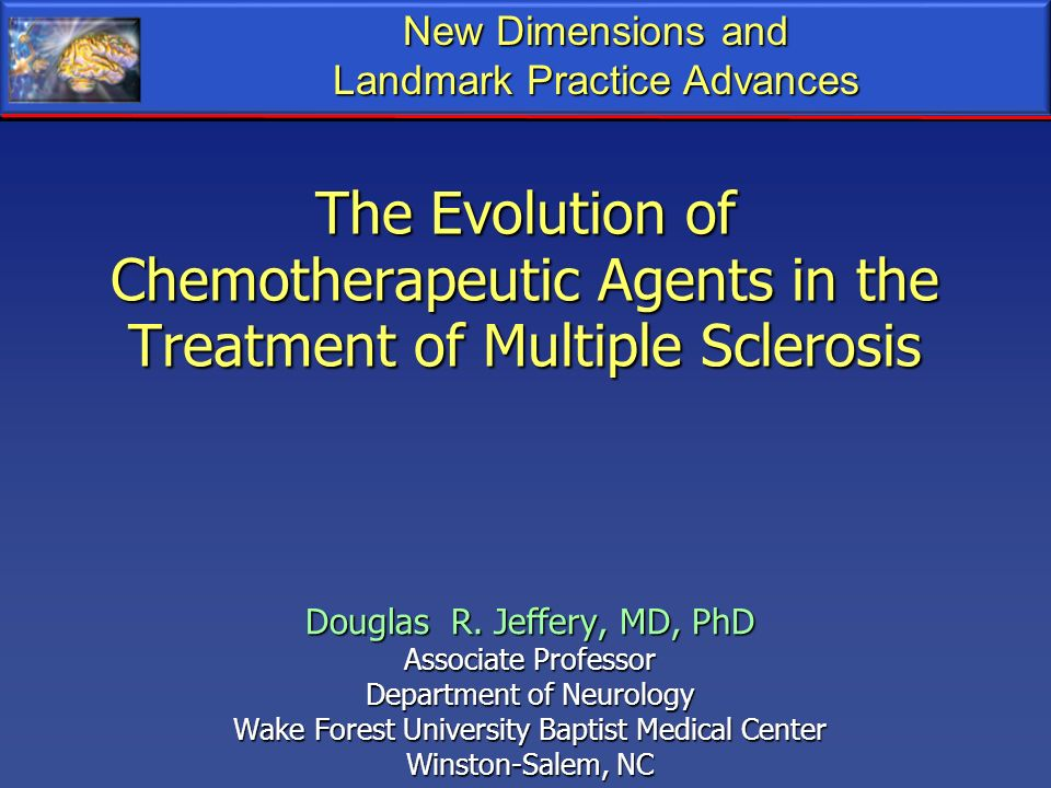 New Dimensions and Landmark Practice Advances. The Evolution of Chemotherapeutic Agents in the Treatment of Multiple Sclerosis.