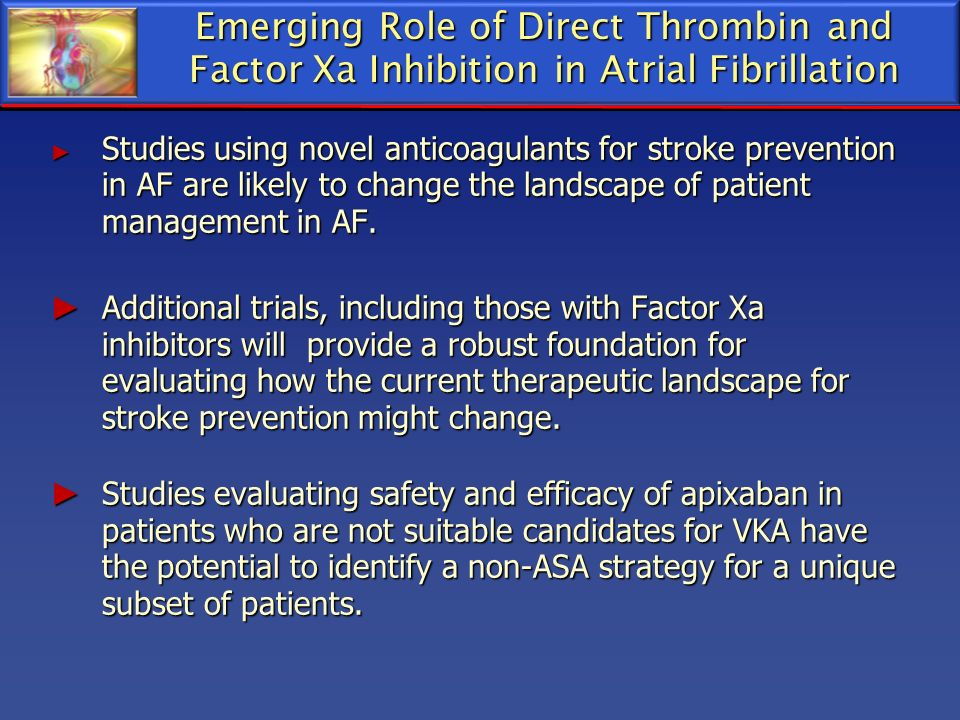 Emerging Role of Direct Thrombin and Factor Xa Inhibition in Atrial Fibrillation