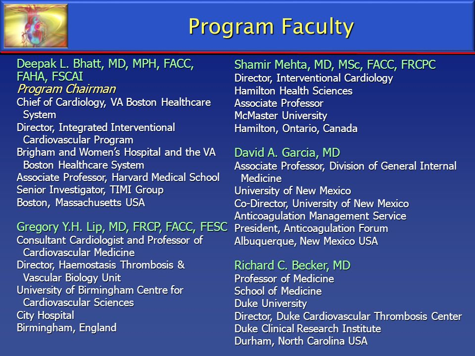 Program Faculty Deepak L. Bhatt, MD, MPH, FACC, FAHA, FSCAI