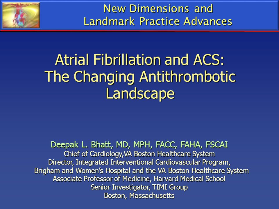 Atrial Fibrillation and ACS: The Changing Antithrombotic Landscape