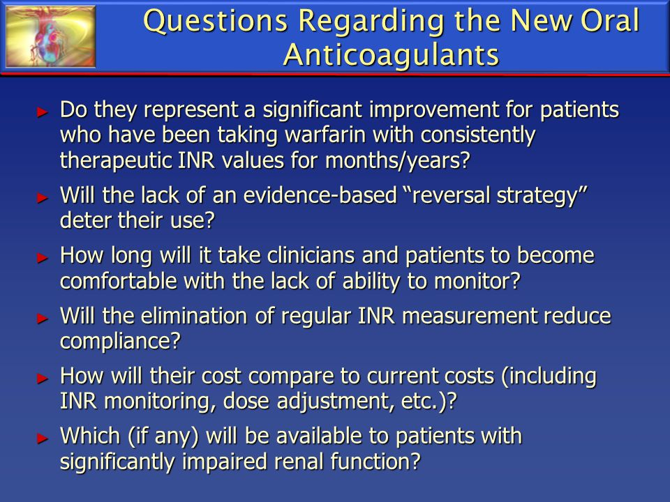 Questions Regarding the New Oral Anticoagulants