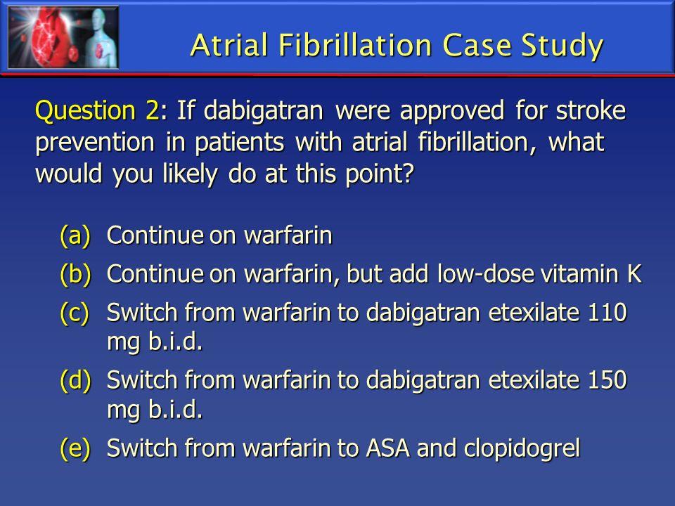 Atrial Fibrillation Case Study
