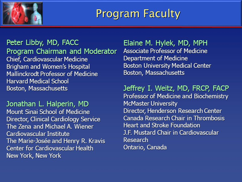 Program Faculty Peter Libby, MD, FACC Elaine M. Hylek, MD, MPH