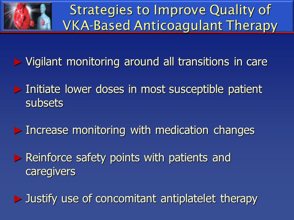 Strategies to Improve Quality of VKA-Based Anticoagulant Therapy