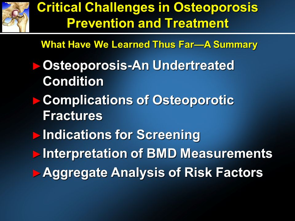 Critical Challenges in Osteoporosis Prevention and Treatment