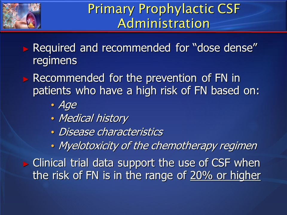 Primary Prophylactic CSF Administration