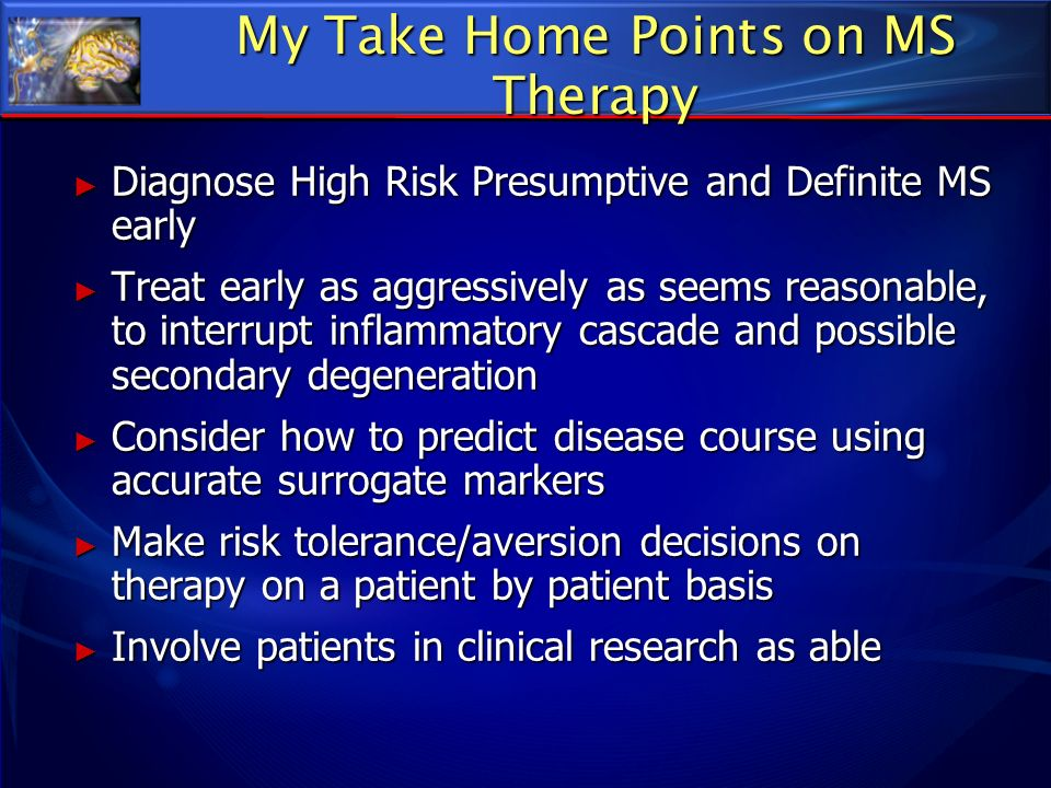 My Take Home Points on MS Therapy