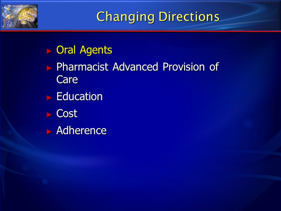 Changing Directions Oral Agents Pharmacist Advanced Provision of Care