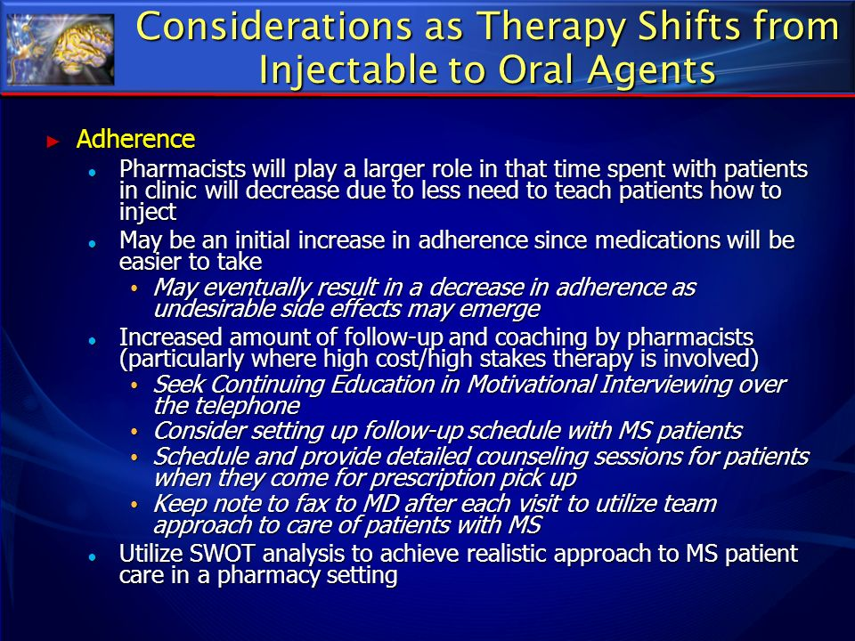Considerations as Therapy Shifts from Injectable to Oral Agents