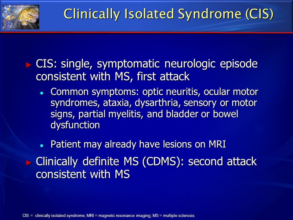 Clinically Isolated Syndrome (CIS)