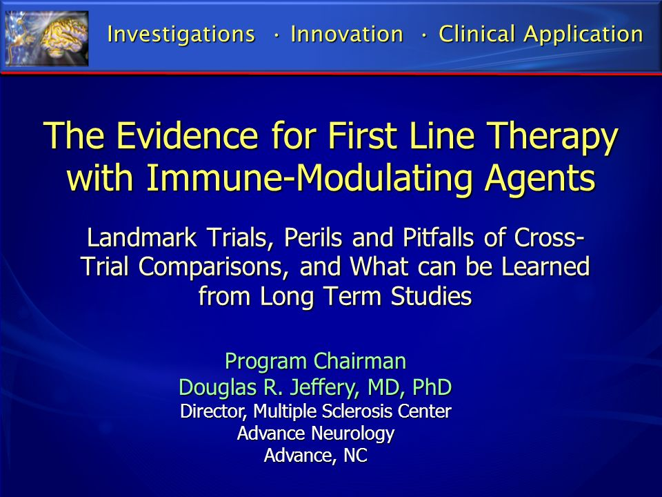 The Evidence for First Line Therapy with Immune-Modulating Agents
