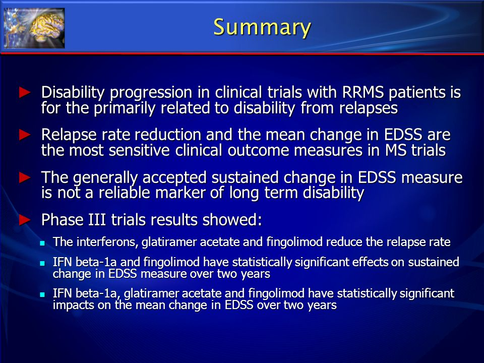 Summary Disability progression in clinical trials with RRMS patients is for the primarily related to disability from relapses.